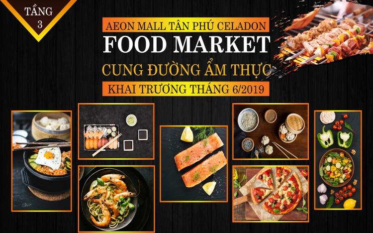 "MEET THE WONDERFUL ""FOOD MARKET"" AT AEON MALL TAN PHU CELADON"