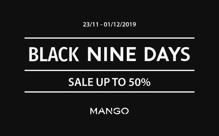 MANGO BLACK NINE DAYSBiggest sale of the year   – Mango sale up to 50% for all products in store including items from the lastest collections.  This is a golden opportunity for shopaholics to get Mango's best items with very special offers. Come and go shopping at Mango with your buddies!