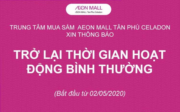 ANNOUNCEMENT ON OPERATION TIME OF AEON MALL TAN PHU CELADON