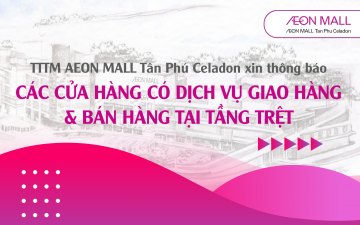 AEON MALL TAN PHU CELADON UDAPTES THE STORES HAVING DELIVERY SERVICES AND SELLING PRODUCTS AT STORE