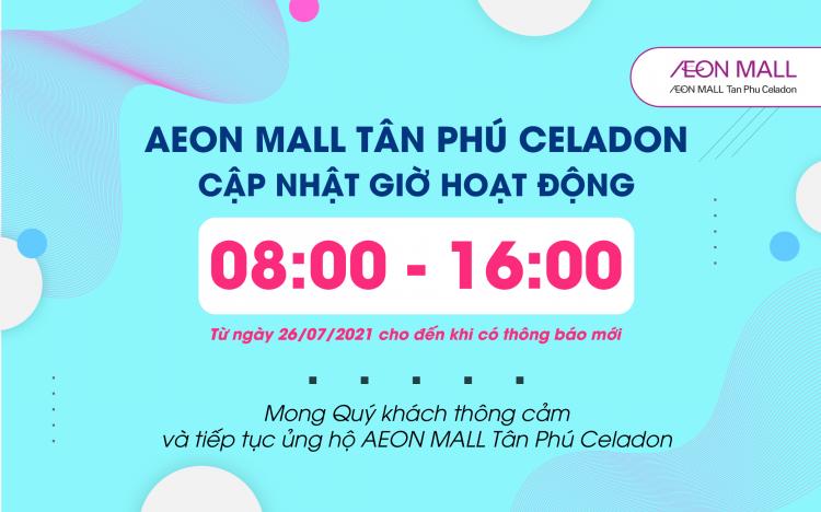 [UPDATE] OPERATION TIME AT AEON MALL TAN PHU CELADON