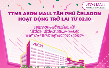 [ANNOUNCEMENT] OCTOBER HOT NEWS – AEON MALL TAN PHU CELADON OFFICIALLY COMES BACK